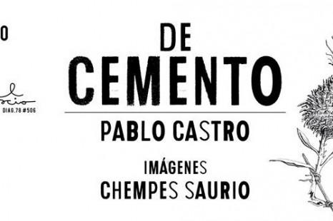 Pixel presenta un nuevo libro: De Cemento, de Pablo Castro