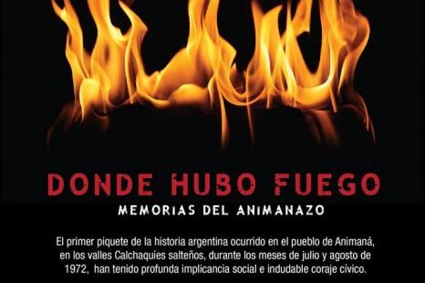 Se estrenó el documental histórico «Donde hubo fuego. Memorias del Animanazo»