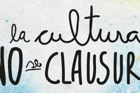 """""""La cultura no se clausura"""""""