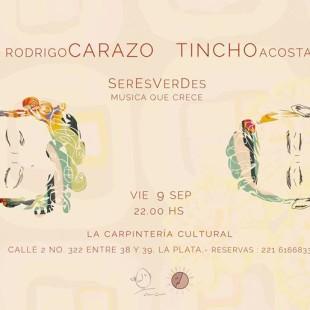 Seres verdes: Rodrigo Carazo y Tincho Acosta en La Carpintería Cultural