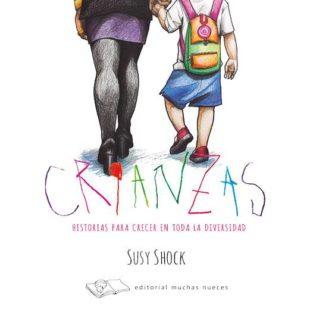 Susy Shock: «'Crianzas' propone un abrazo en una sociedad que cría para todo lo contrario»