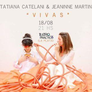 "TATI CATELANI Y JEANINNE MARTIN PRESENTAN ""VIVAS"""