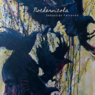 "Sebastian Ferrando presenta ""Nochernicola"""